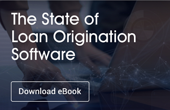The State of Loan Origination Software eBook