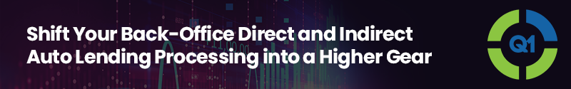 Webinar 1 Shift Your Back-Office Direct and Indirect Auto Lending Processing into a Higher Gear