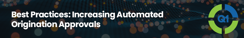 Webinar 4 Best Practices Increasing Automated Origination Approvals