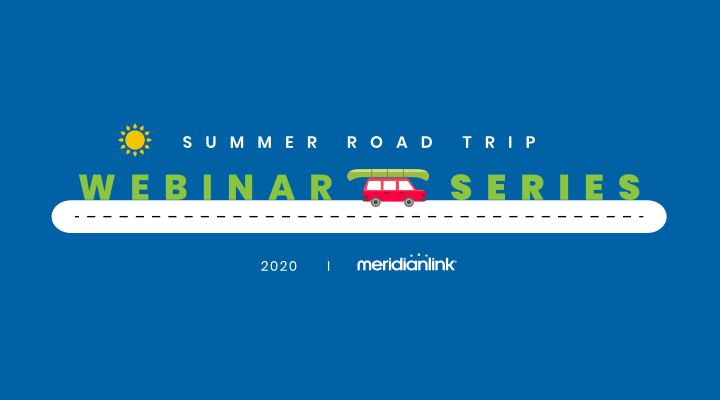 MeridianLink Summer Road Trip Webinar Series