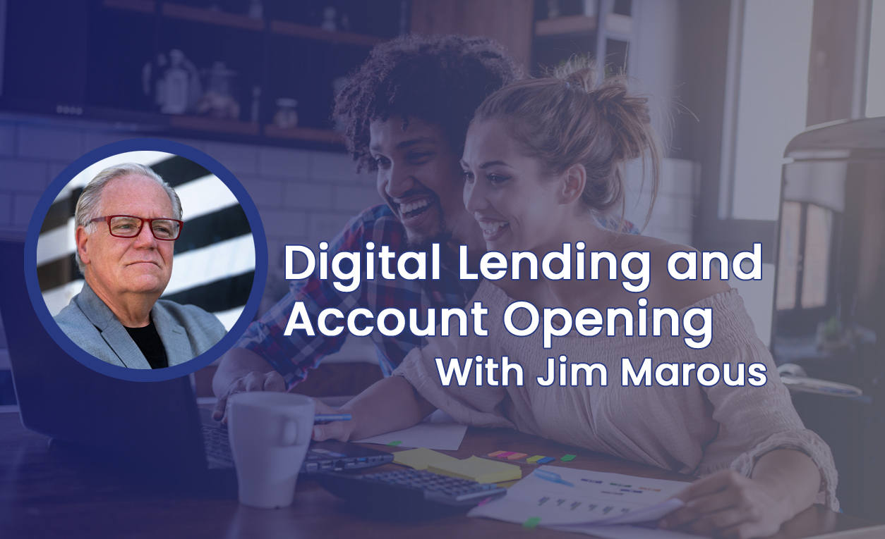 Digital Lending and Account Opening Jim Marous