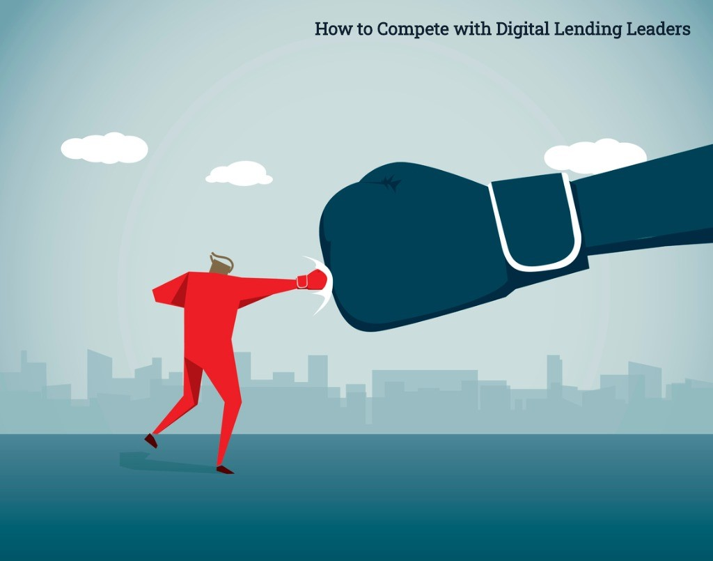 How to Compete with Digital Lending Leaders