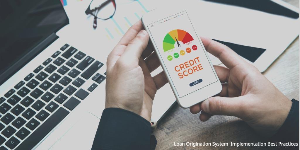 Loan Origination System Implementation Best Practices