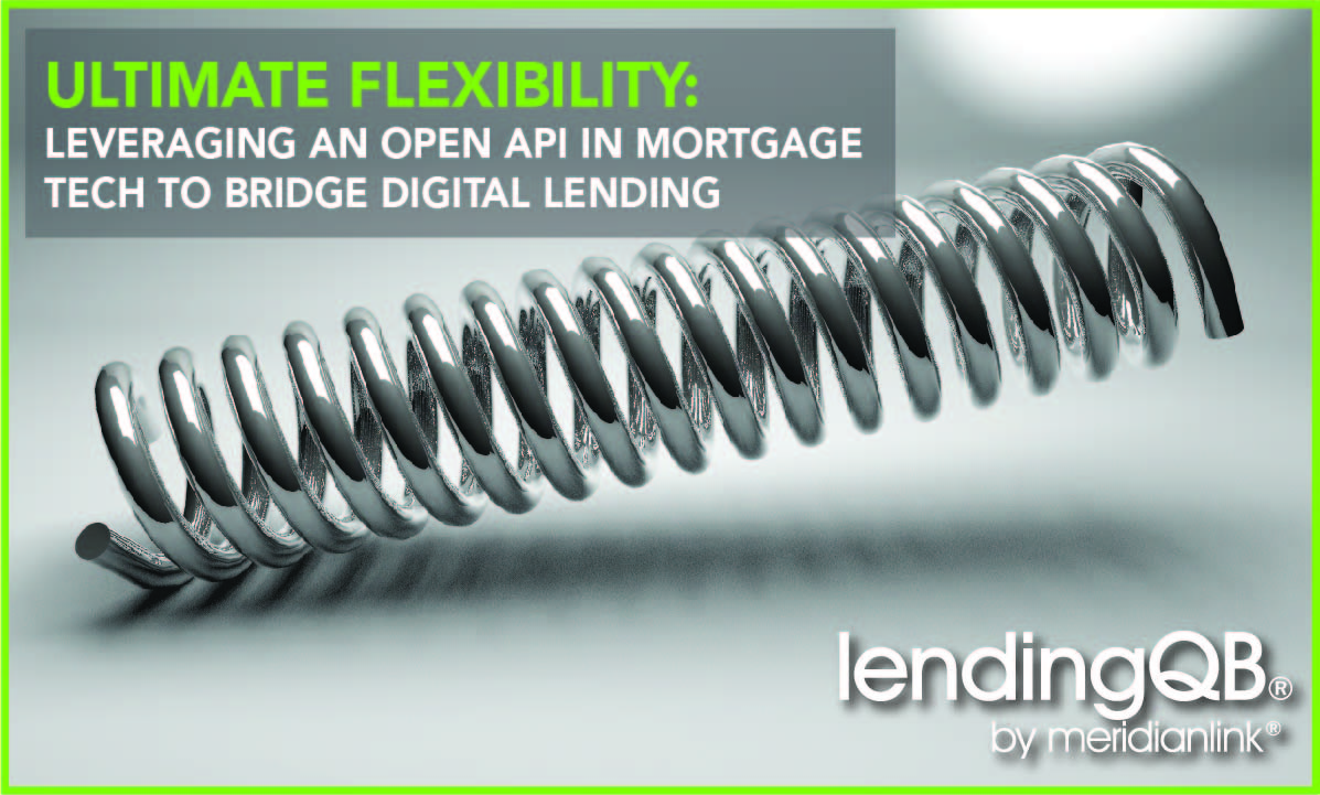 Ultimate Flexibility: Leveraging An Open API In Mortgage Tech To Bridge To Digital Lending