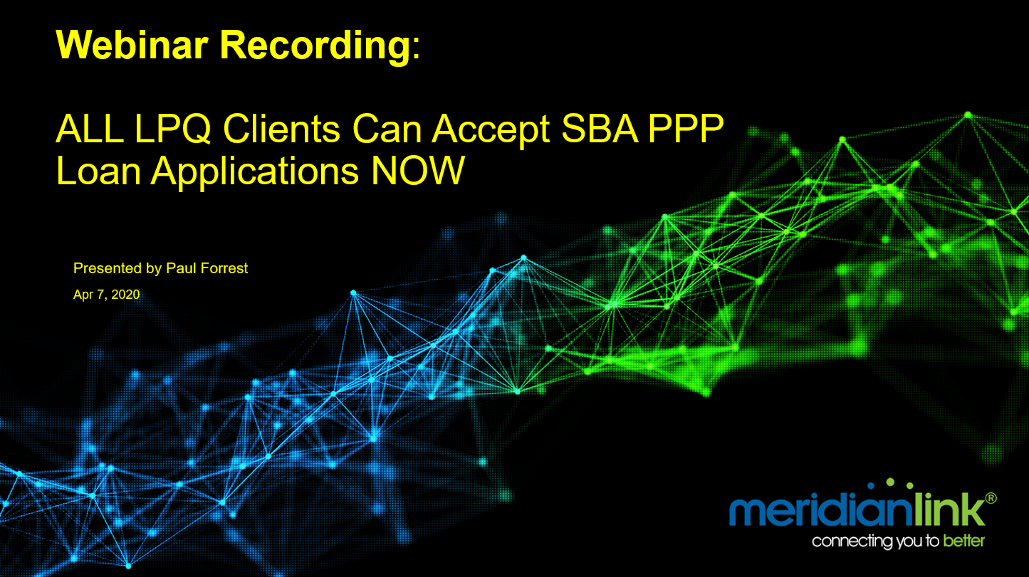 Webinar Recording: ALL LPQ Clients Can Accept SBA PPP Loan Applications NOW